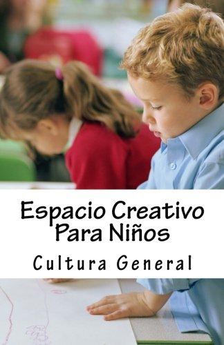 Espacio Creativo Para Niños: Cultura General por Soledad Toro