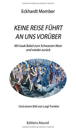 KEINE REISE FÜHRT AN UNS VORÜBER: Mit Isaak Babel ans Schwarze Meer und wieder zurück