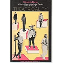Theatricality: A study of convention in the theatre and in social life