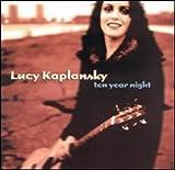 Songtexte von Lucy Kaplansky - Ten Year Night