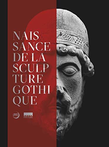 La naissance de la sculpture gothique : Saint-Denis /Paris/Chartres -