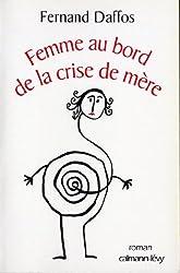 Femme au bord de la crise de mère (Littérature Française)
