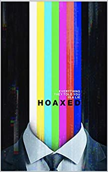 Hoaxed: Everything They Told You is a Lie (English Edition) de [Cernovich, Mike, du Toit, Jon, Downey, Scooter]