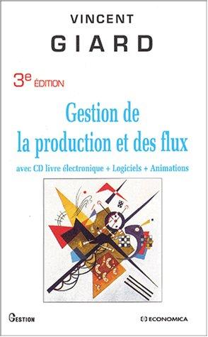 Gestion de la production et des flux (avec CD livre électronique + logiciels + animations)