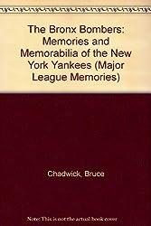 The Bronx Bombers: Memories and Mementoes of the New York Yankees