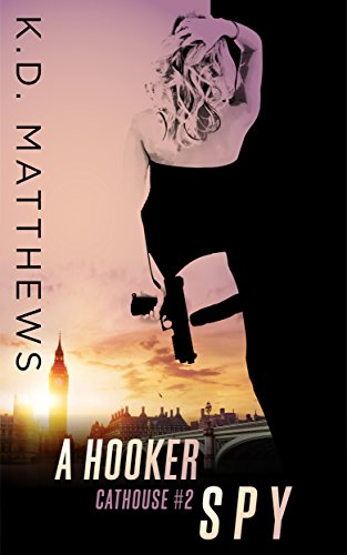 A Hooker Spy (Cathouse Series Book 2) (English Edition)