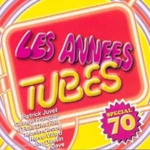 Les Annees Tubes Special 70 Artistes Divers Bataille Julie Musique