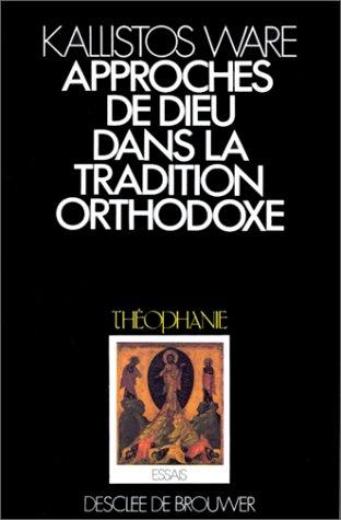 L'approche de dieu dans la tradition orthodoxe