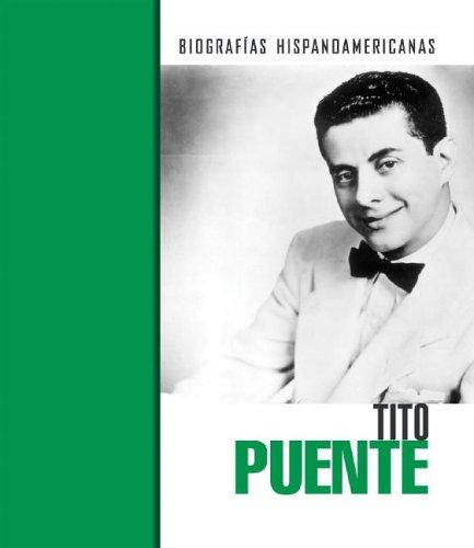 Tito Puente (Biografias hispanoamericanas / Hispanic-American Biographies (Spanish))