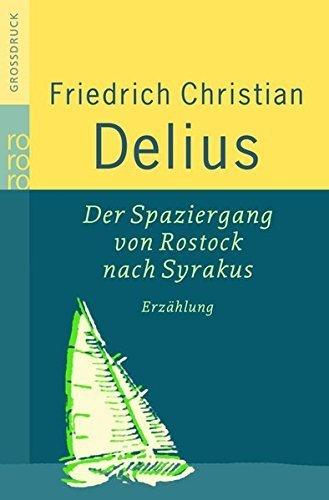 Der Spaziergang von Rostock nach Syrakus. Gro?ruck by Friedrich Christian Delius (2007-05-01)