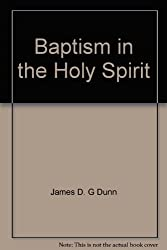 Baptism in the Holy Spirit;: A re-examination of the New Testament teaching on the gift of the Spirit in relation to pentecostalism today (Studies in Biblical theology, 2d ser)