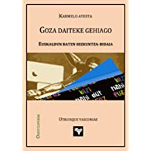 Goza daiteke gehiago: Euskaldun baten hizkuntza-bidaia (Basque Edition)