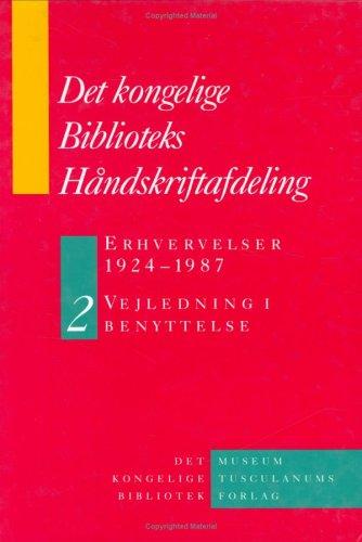 Det Kongelige Biblioteks Håndskriftsamling: Erhvervelser 1924-1987 -  2-Volume Set: Acquisitions 1924-1987: Guide for Users (Danish humanist texts and studies) por Birgitte Possing