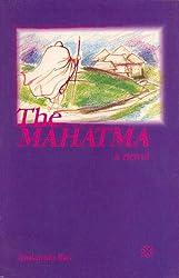 The Mahatma : A Novel