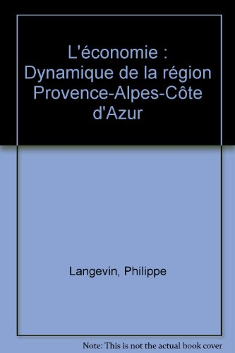 L'économie : Dynamique de la région Provence-Alpes-Côte d'Azur
