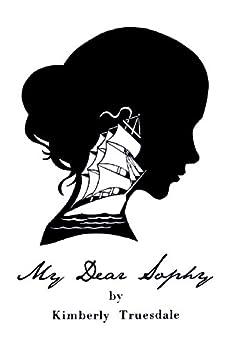 My Dear Sophy (English Edition) de [Truesdale, Kimberly]