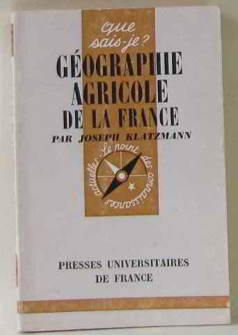 Géographie agricole de la France - Que sais-je e n°420