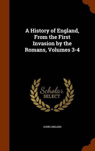 A History of England, From the First Invasion by the Romans, Volumes 3-4