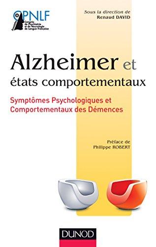 Alzheimer et états comportementaux: Symptômes psychologiques et comportementaux des démences par Renaud David
