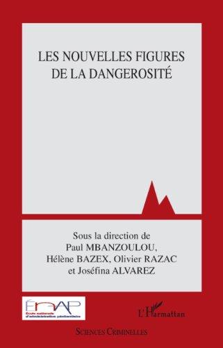 Les nouvelles figures de la dangerosité (Sciences criminelles) par Paul Mbanzoulou