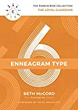 The Enneagram Type 6: The Loyal Guardian (The Enneagram Collection, Band 6)
