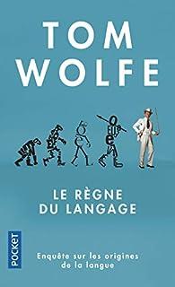 Le règne du langage par Tom Wolfe