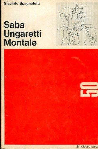 Saba Ungaretti Montale. Classe unica; 50.