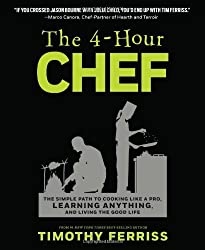 The 4-Hour Chef: The Simple Path to Cooking Like a Pro, Learning Anything, and Living the Good Life by Ferriss, Timothy (2012) Hardcover