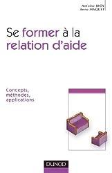 Se former à la relation d'aide - Concepts, méthodes, applications : Concepts, méthodes, applications (Psychothérapies)