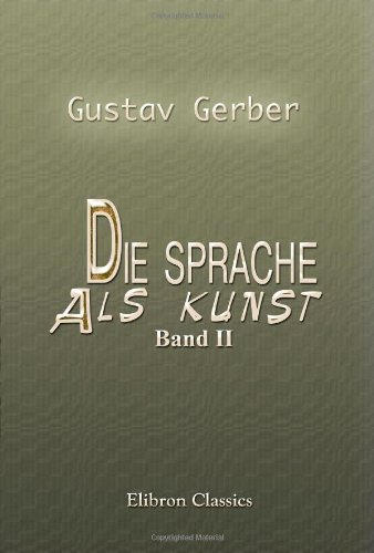 Die Sprache als Kunst: Band I por Gustav Gerber