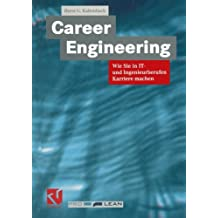 Career Engineering: Wie Sie in IT- und Ingenieurberufen Karriere Machen (German Edition)