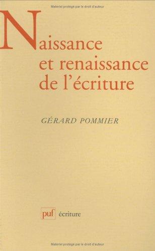 Naisance et renaissance de l'écriture par Gérard Pommier
