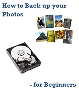 How to Back up your Photos - for Beginners by [Nickelson, Dan]