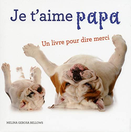 Je t'aime papa par Melina gerosa Bellows