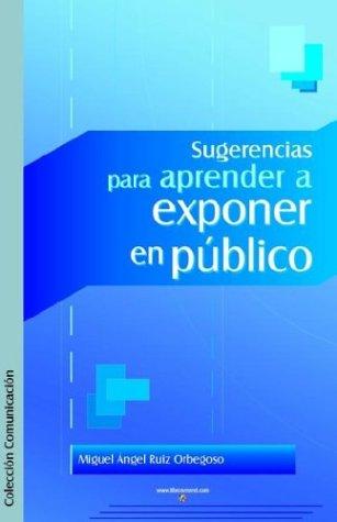 Sugerencias Para Aprender a Exponer En Publico