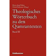 Theologisches Wörterbuch zu den Qumrantexten. Band 3