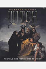 Witch: The Wild Ride from Wicked to Wicca Hardcover