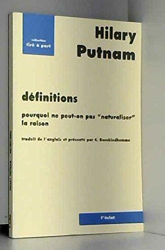 Définitions : Pourquoi ne peut-on pas naturaliser la raison par Hilary Putnam