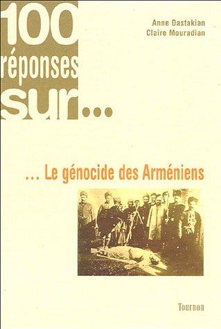 Le génocide des Arméniens par Anne Dastakian, Claire Mouradian