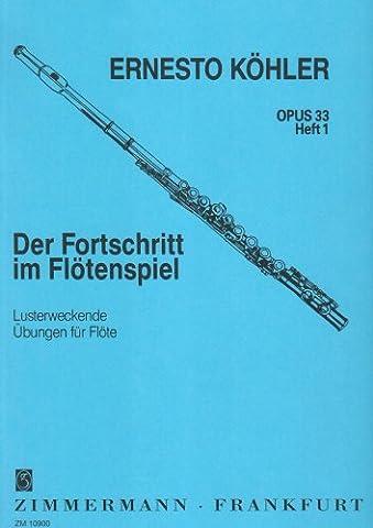Der Fortschritt im Flötenspiel: Lusterweckende Übungen. Heft 1. op. 33. Flöte.