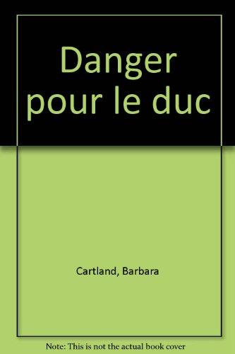 Danger pour le duc par Barbara Cartland