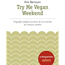 Skinny Bitch Try Me Vegan Weekend: A HarperOne Select (HarperOne Selects) (English Edition)