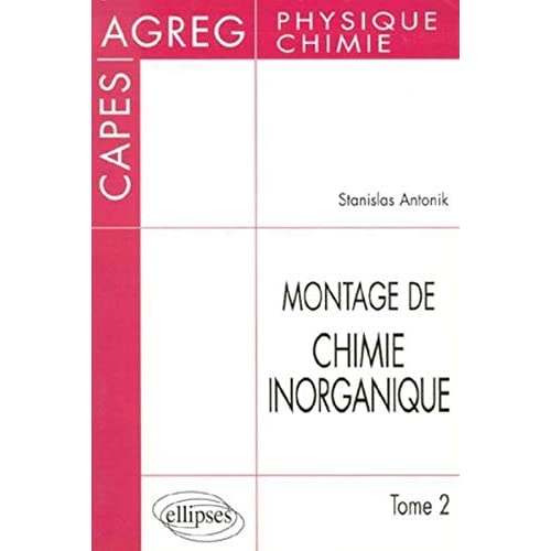 Montage de Chimie inorganique : CAPES et Agrégation de Physique et chimie, tome 2