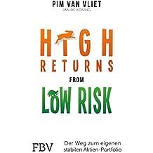 High Returns from Low Risk: Der Weg zum eigenen stabilen Aktien-Portfolio (German Edition)