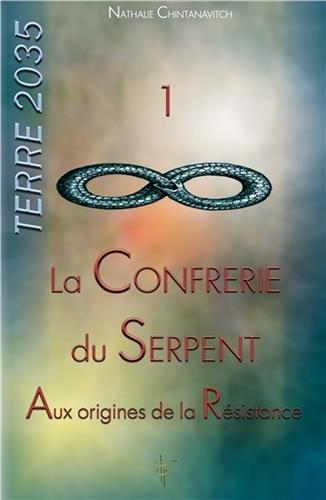 Terre 2035 : Tome 1, La confrérie du serpent - Aux origines de la résistance