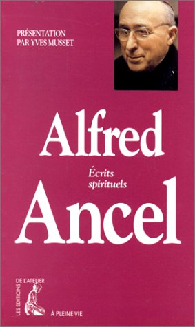 ALFRED ANCEL. Ecrits spirituels par Alfred Ancel