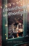 Encuéntrame en Moonlight par Bennett
