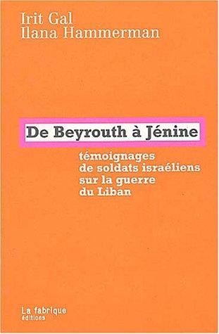 De Beyrouth à Jénine : Témoignages de soldats israéliens sur la guerre du Liban