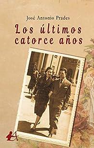 Los últimos catorce años par  José Antonio Prades