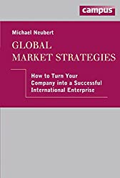 Global Market Strategies: How to turn your Company into a Successful International Enterprise
